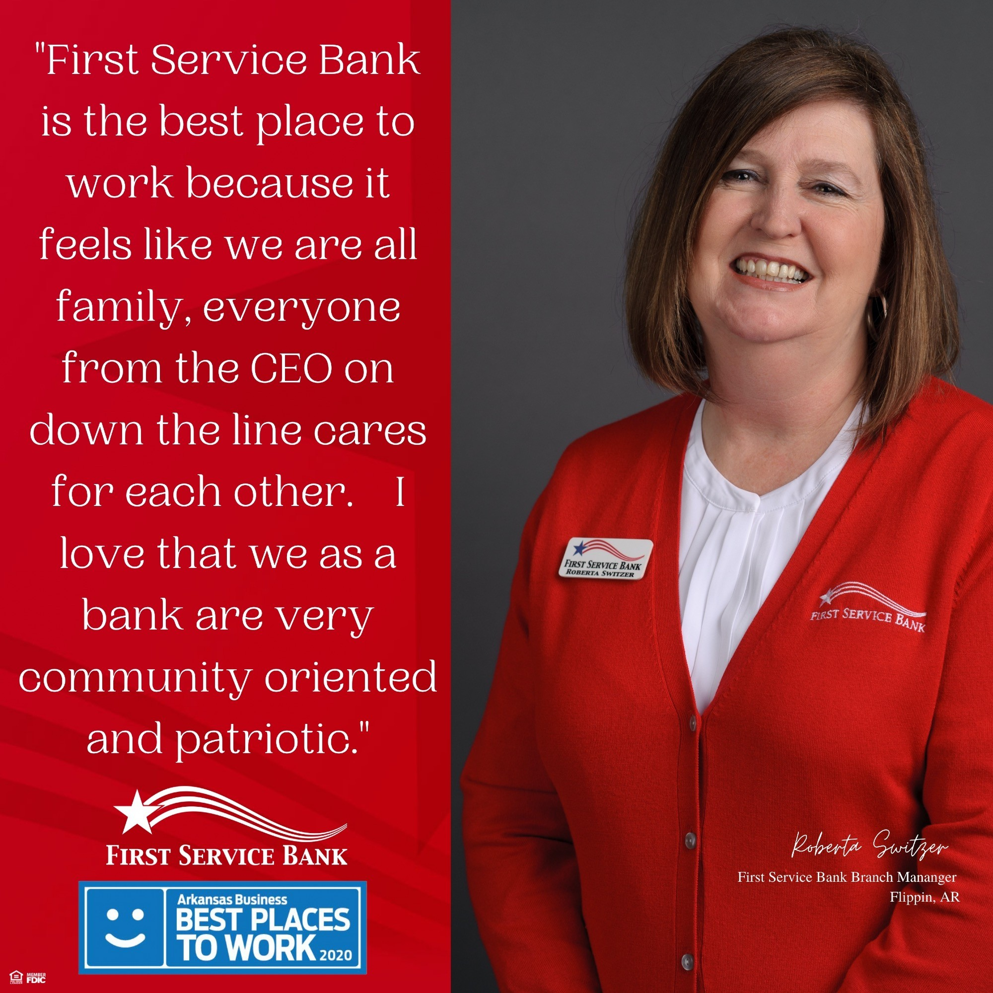 I love that we as a bank are very community oriented and patriotic.